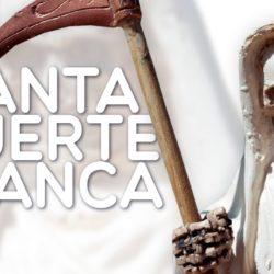 Santa Muerte Blanca: historia, oraciones, significado y mucho más
